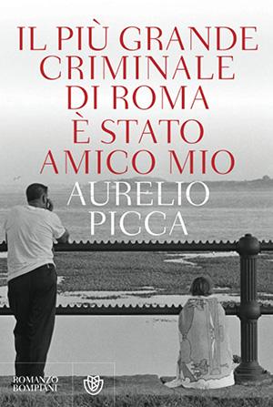 immagine per Il più grande criminale di Roma è stato amico mio
